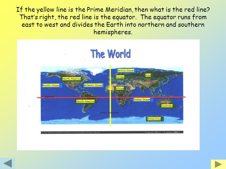 If the yellow line is the Prime Meridian, then what is the red line