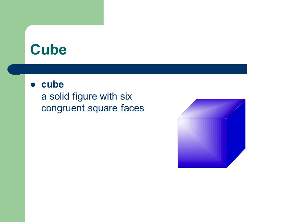Cube cube a solid figure with six congruent square faces