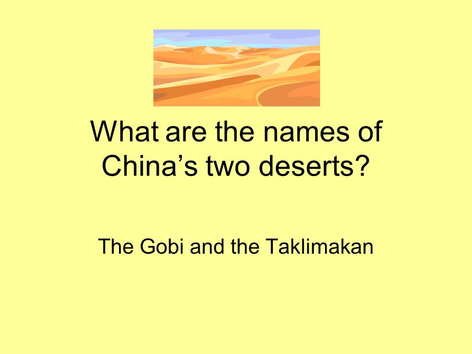 What are the names of China's two deserts