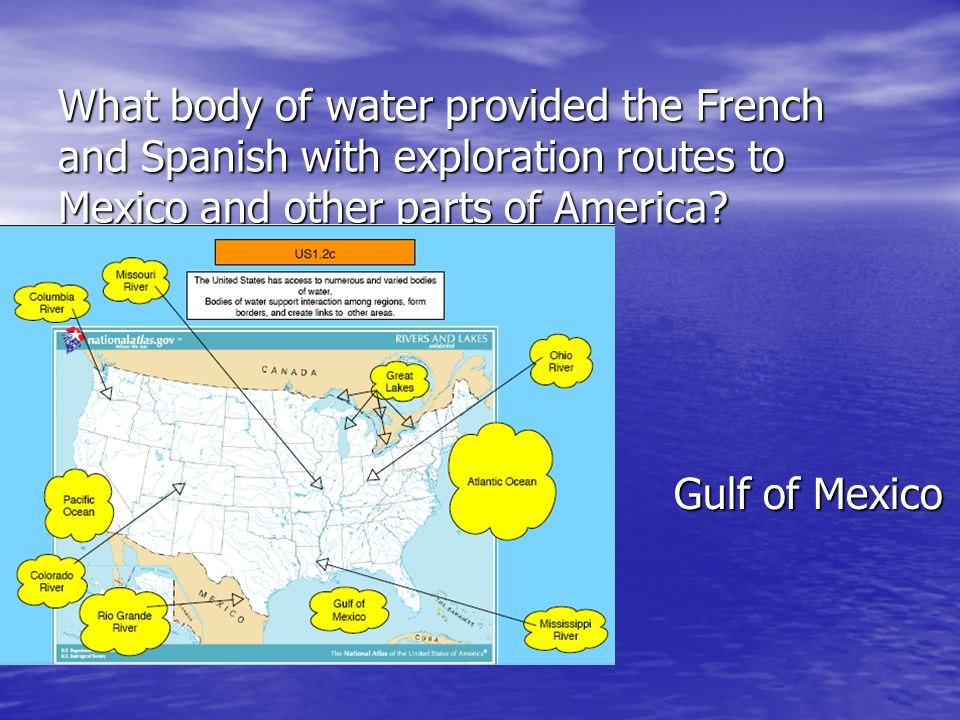 What body of water provided the French and Spanish with exploration routes to Mexico and other parts of America