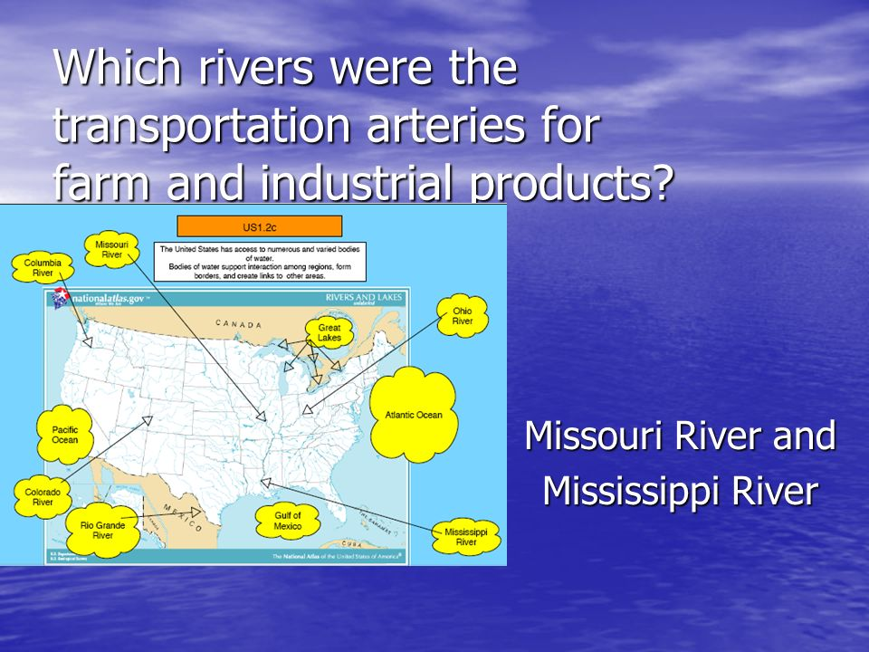 Which rivers were the transportation arteries for farm and industrial products