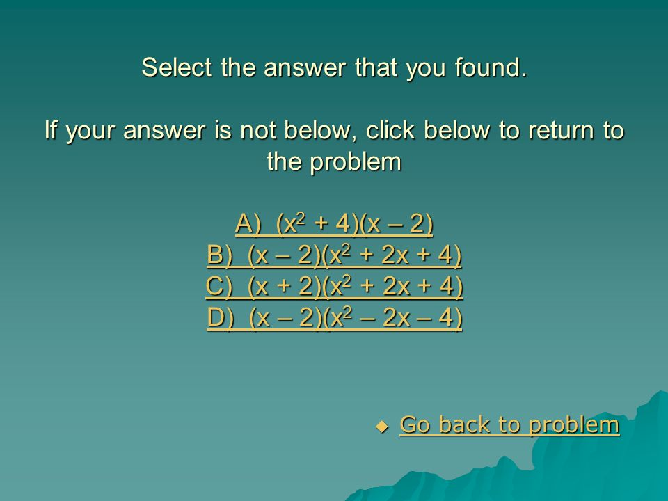 Select the answer that you found