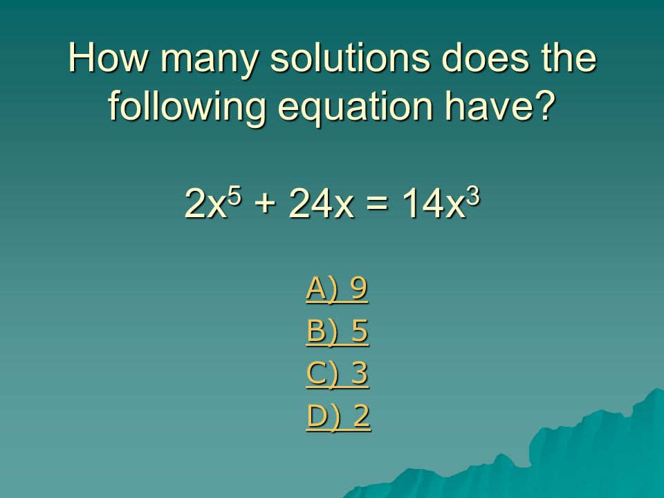 How many solutions does the following equation have 2x5 + 24x = 14x3
