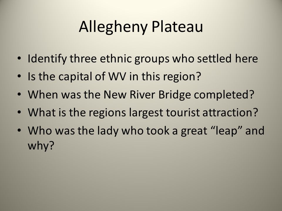Allegheny Plateau Identify three ethnic groups who settled here