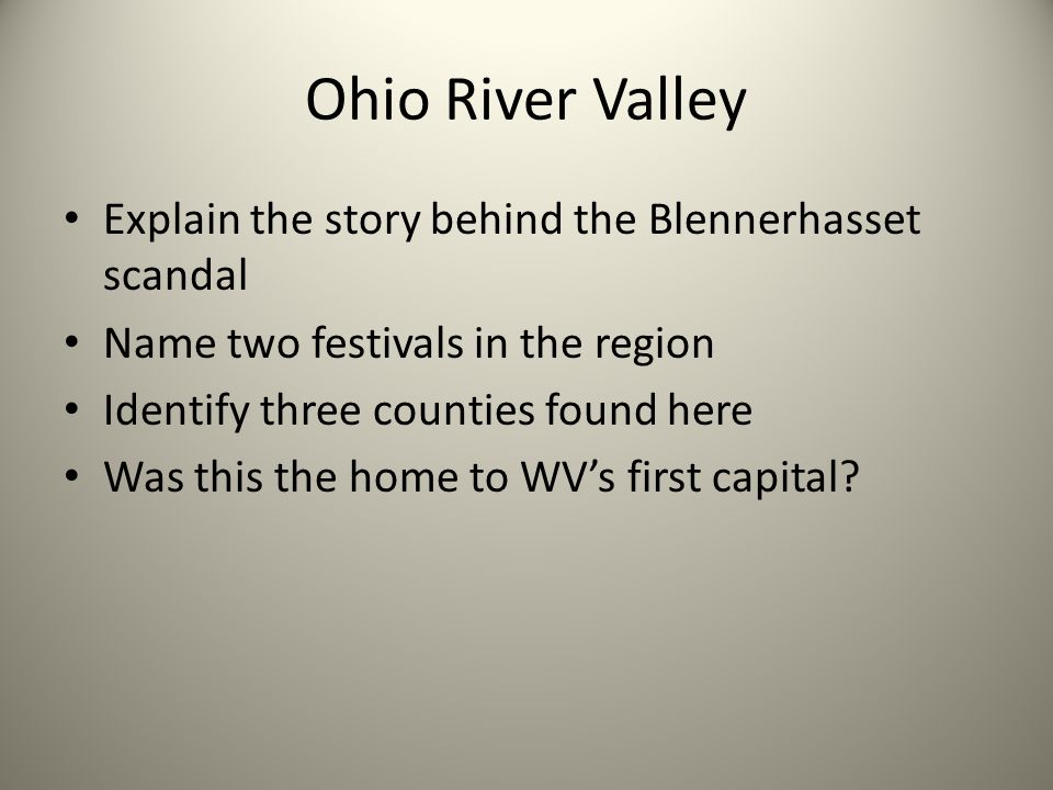 Ohio River Valley Explain the story behind the Blennerhasset scandal