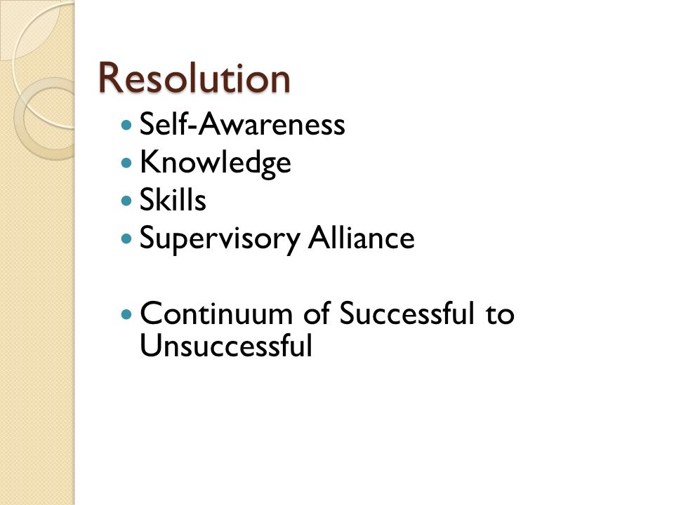 Resolution Self-Awareness Knowledge Skills Supervisory Alliance