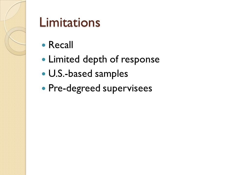 Limitations Recall Limited depth of response U.S.-based samples