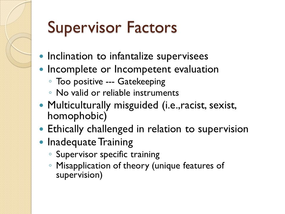 Supervisor Factors Inclination to infantalize supervisees