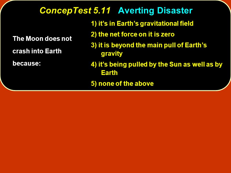 ConcepTest 5.11 Averting Disaster
