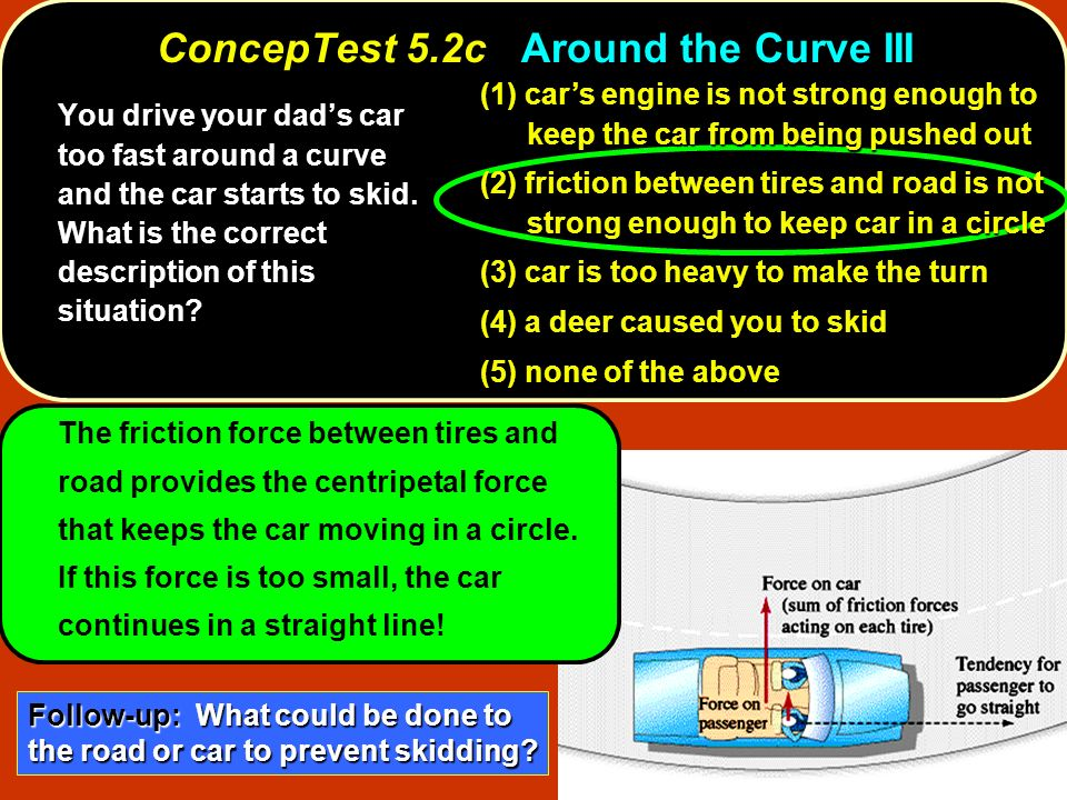 ConcepTest 5.2c Around the Curve III