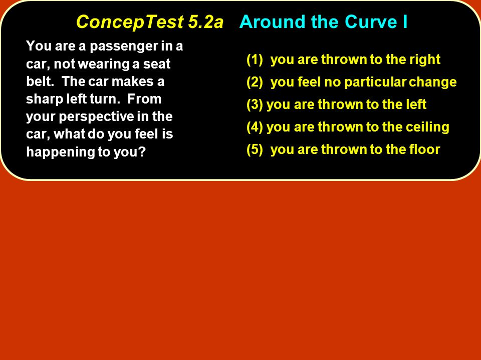ConcepTest 5.2a Around the Curve I
