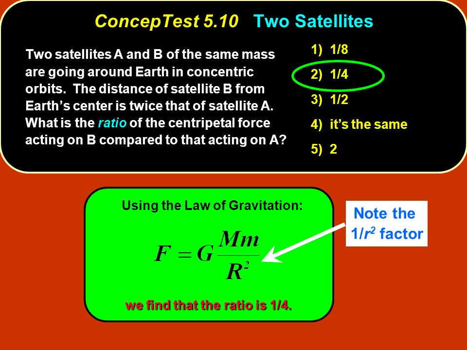 ConcepTest 5.10 Two Satellites
