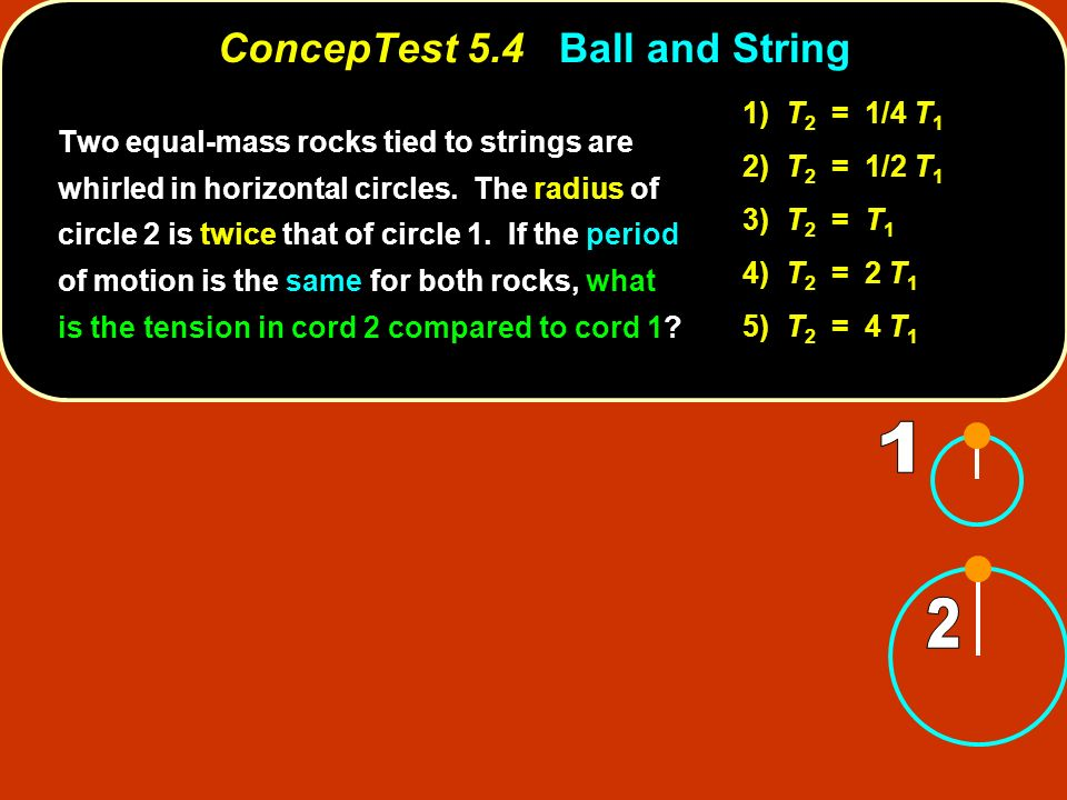 ConcepTest 5.4 Ball and String
