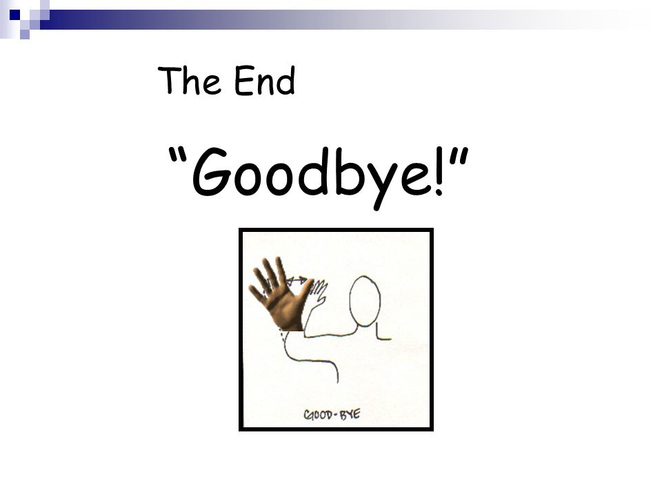 The End Goodbye!