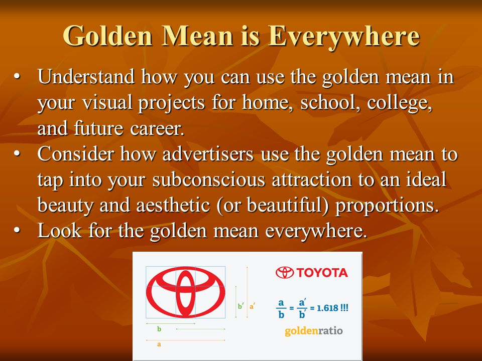 Golden Mean is Everywhere