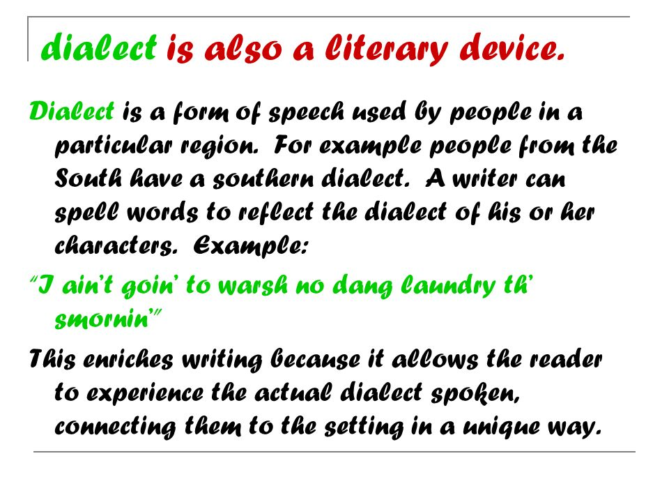 dialect is also a literary device.