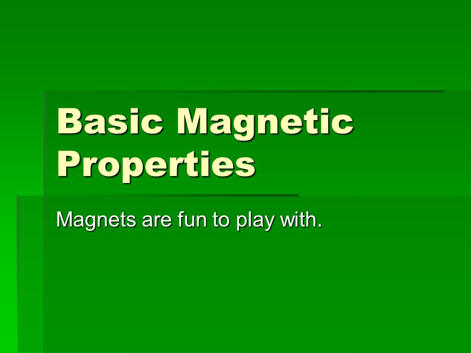 Basic Magnetic Properties