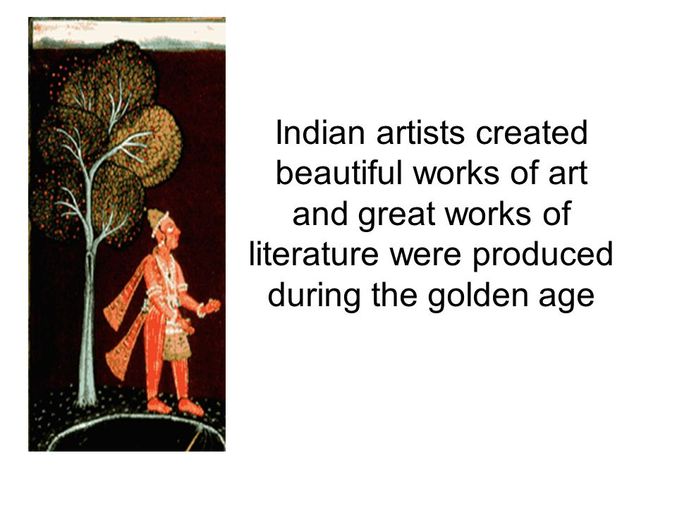 Indian artists created beautiful works of art and great works of