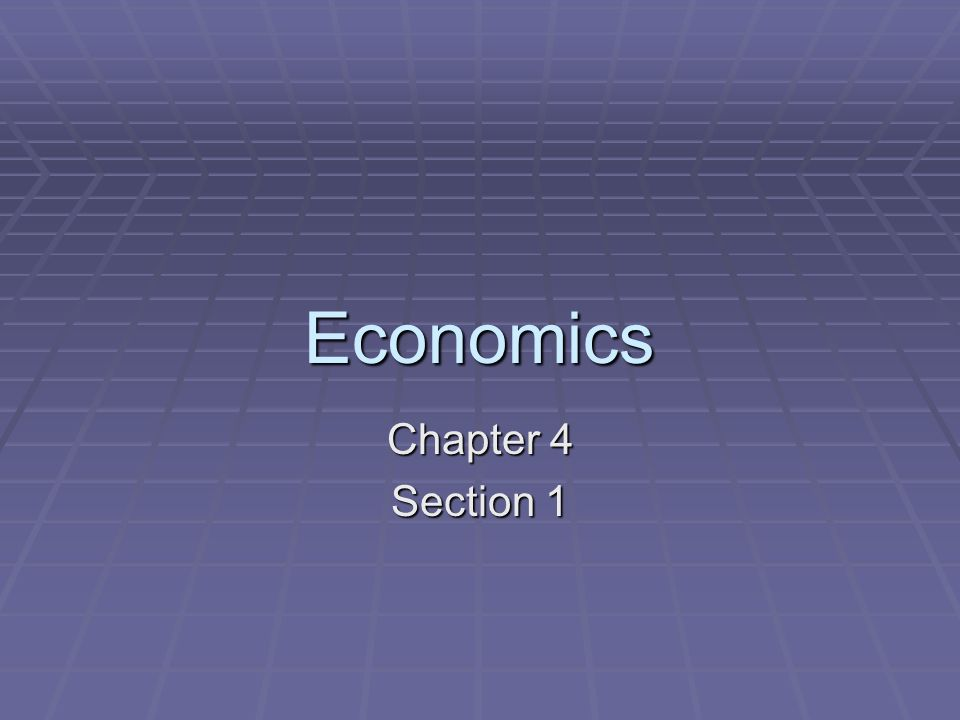 Economics Chapter 4 Section 1