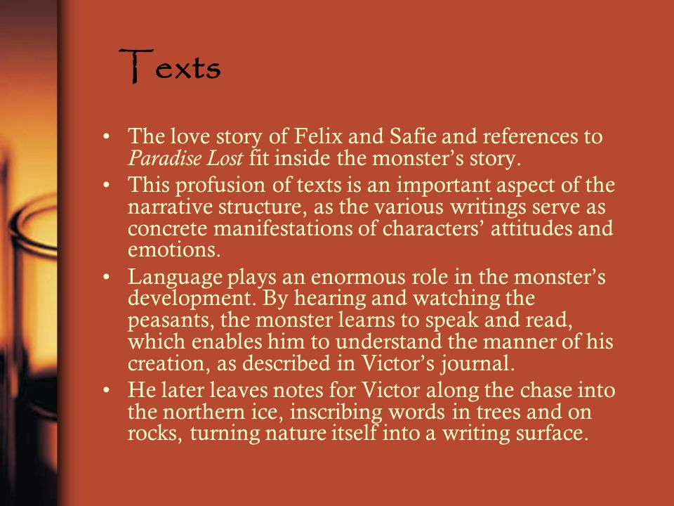 Texts The love story of Felix and Safie and references to Paradise Lost fit inside the monster's story.