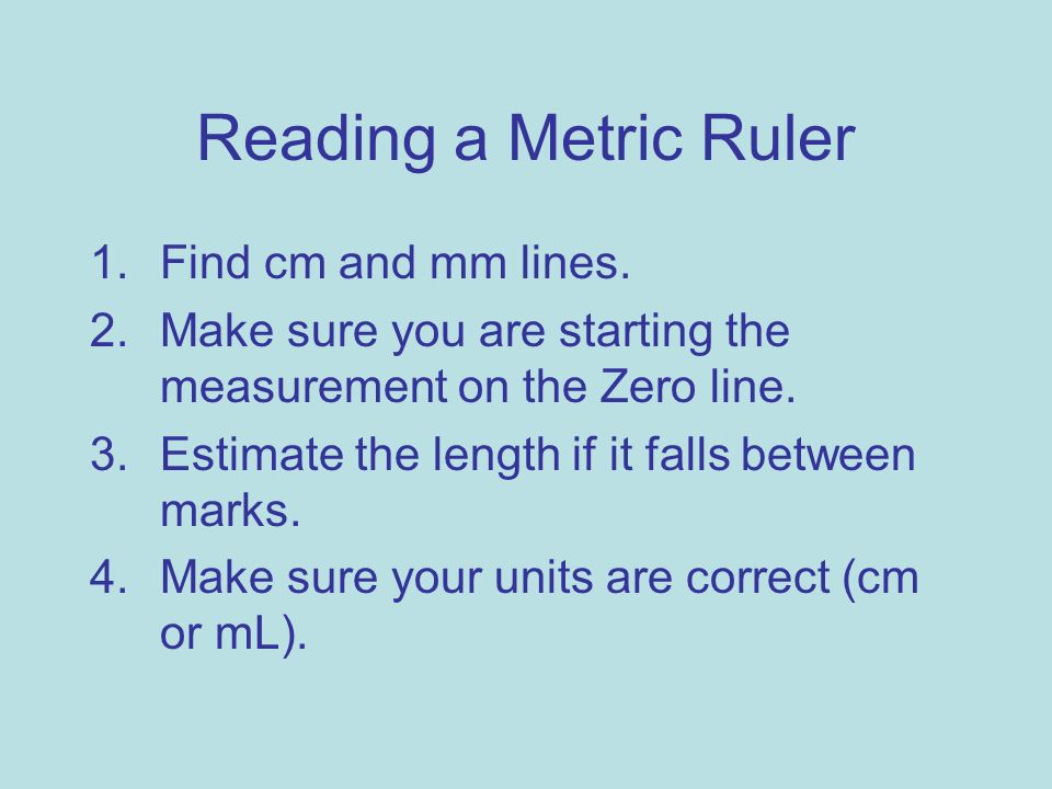 Reading a Metric Ruler Find cm and mm lines.