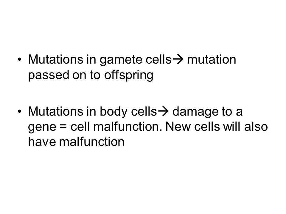 Mutations in gamete cells mutation passed on to offspring