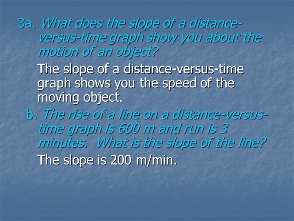 3a. What does the slope of a distance-versus-time graph show you about the motion of an object
