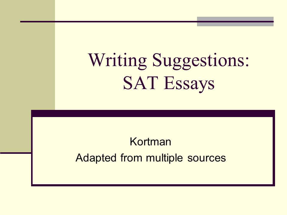 Writing Suggestions: SAT Essays