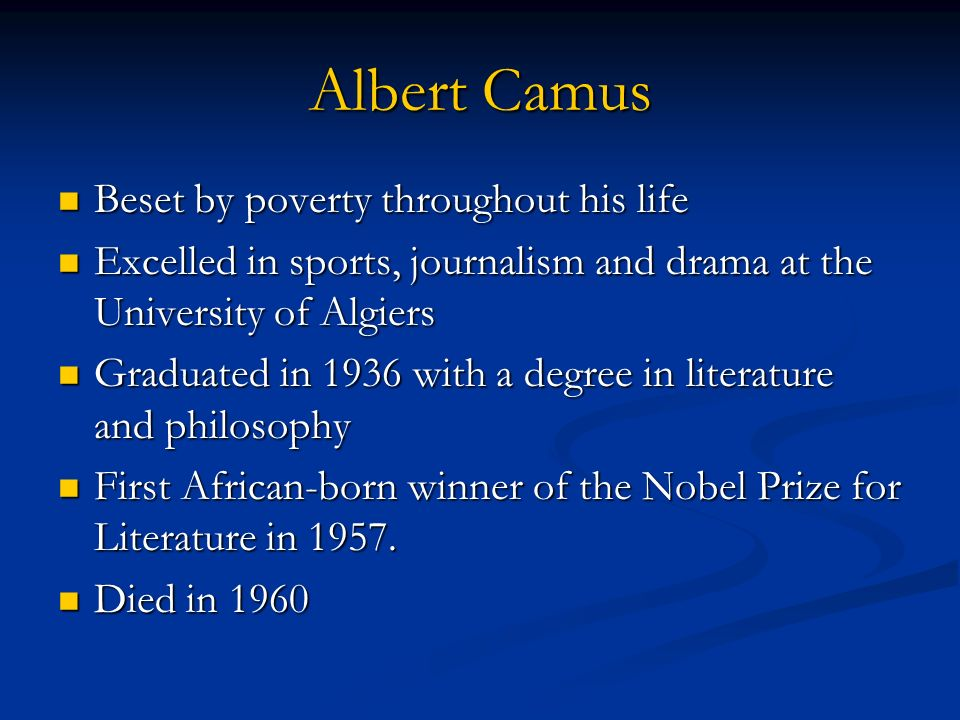 Albert Camus Beset by poverty throughout his life