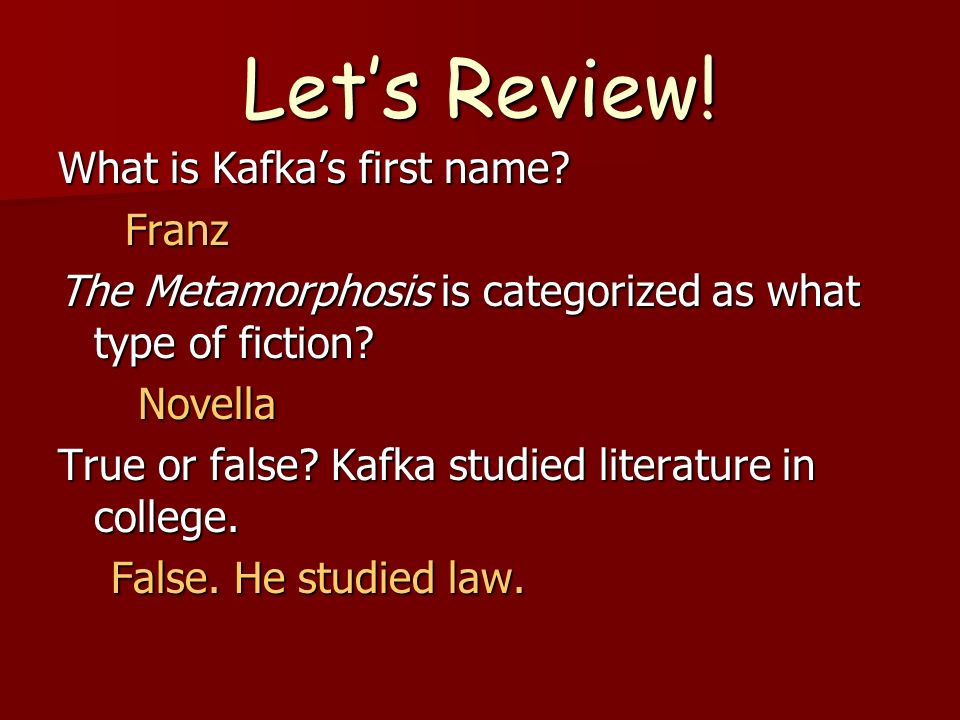 Let's Review! What is Kafka's first name Franz