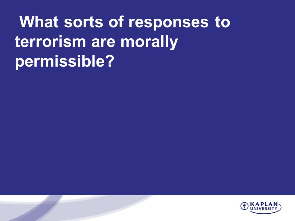 What sorts of responses to terrorism are morally permissible