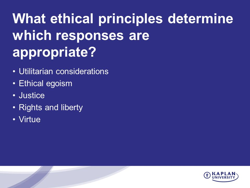 What ethical principles determine which responses are appropriate