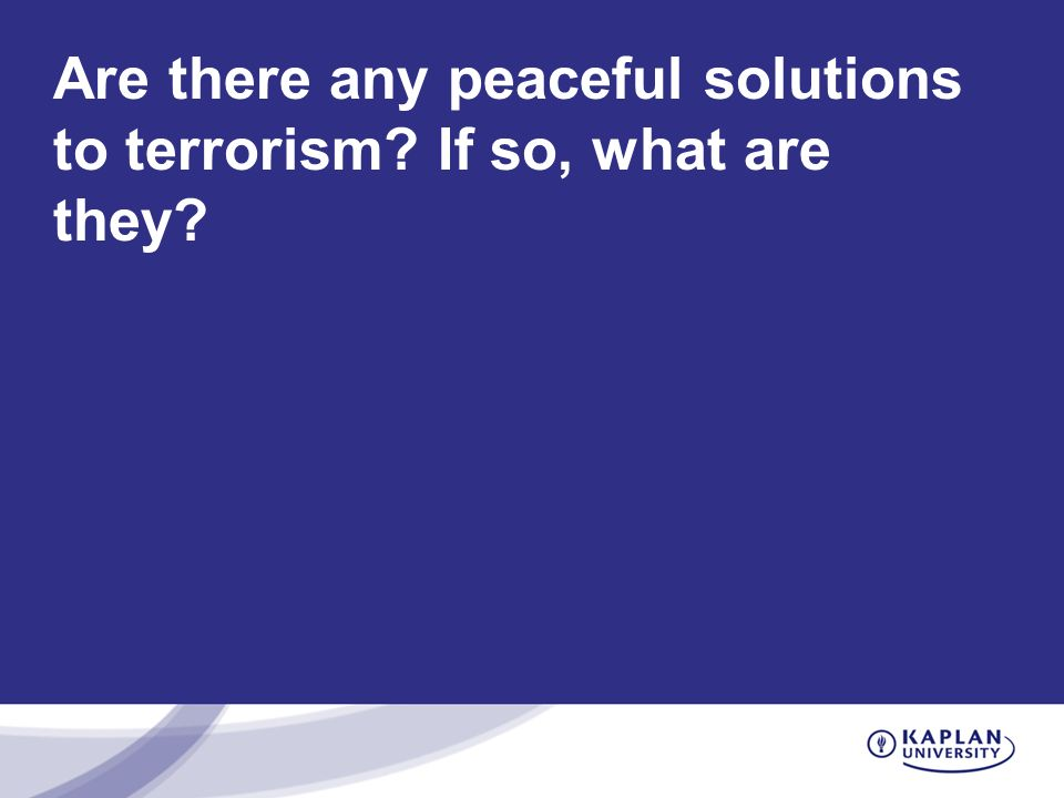 Are there any peaceful solutions to terrorism If so, what are they