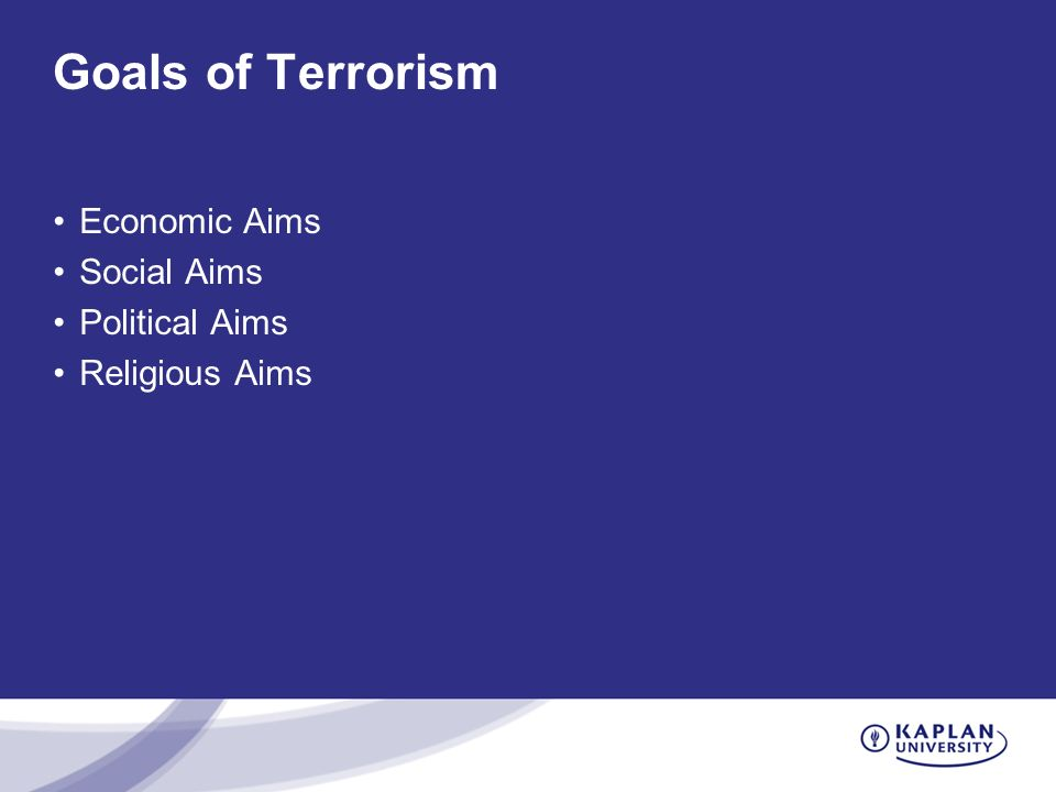 Goals of Terrorism Economic Aims Social Aims Political Aims