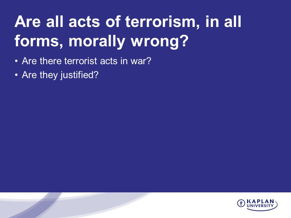Are all acts of terrorism, in all forms, morally wrong