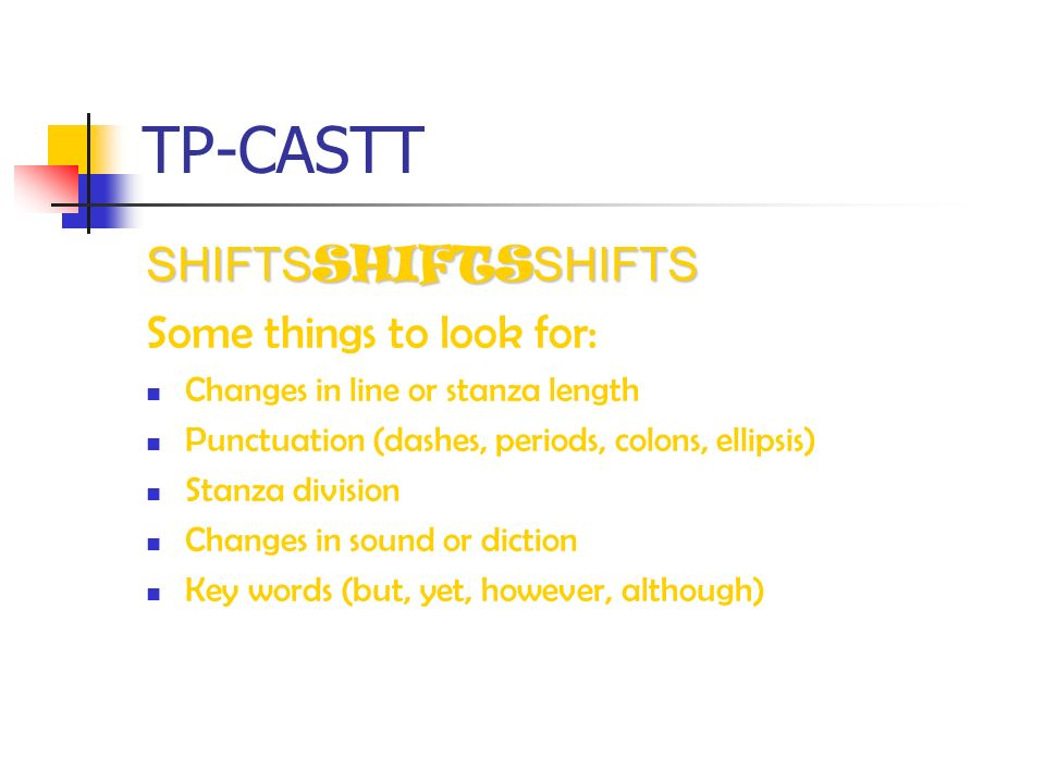 TP-CASTT SHIFTSSHIFTSSHIFTS Some things to look for: