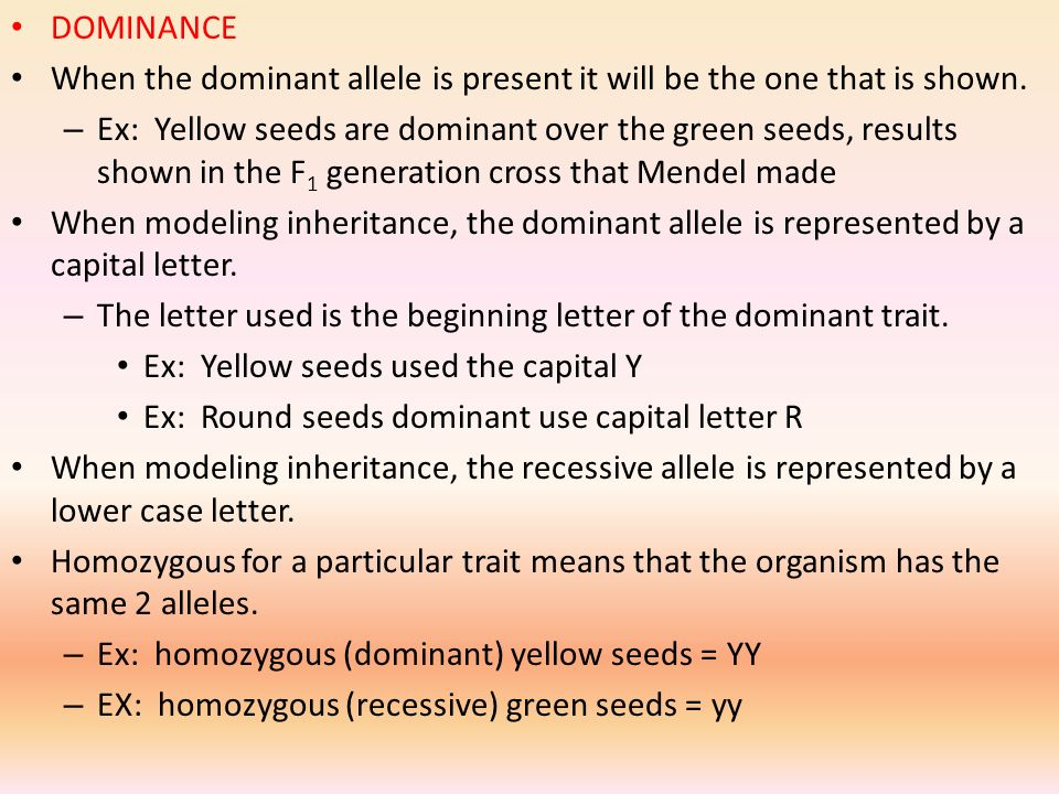 DOMINANCE When the dominant allele is present it will be the one that is shown.