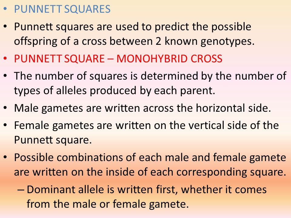 PUNNETT SQUARES Punnett squares are used to predict the possible offspring of a cross between 2 known genotypes.