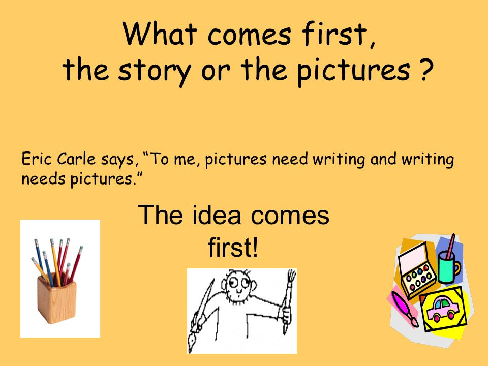 What comes first, the story or the pictures