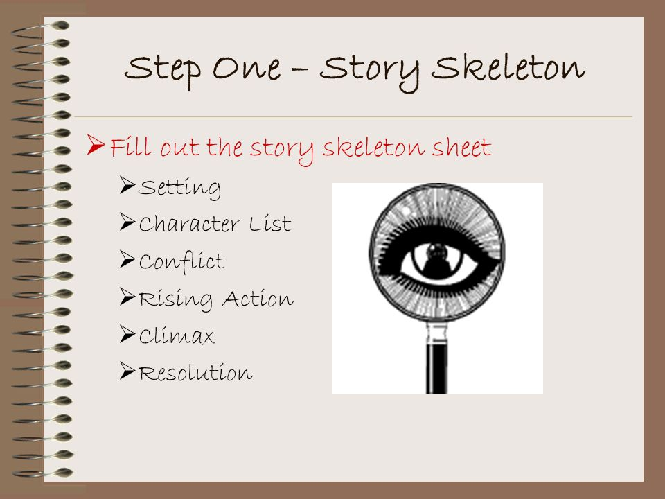 Step One – Story Skeleton