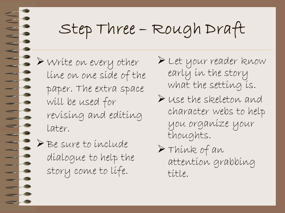 Step Three – Rough Draft