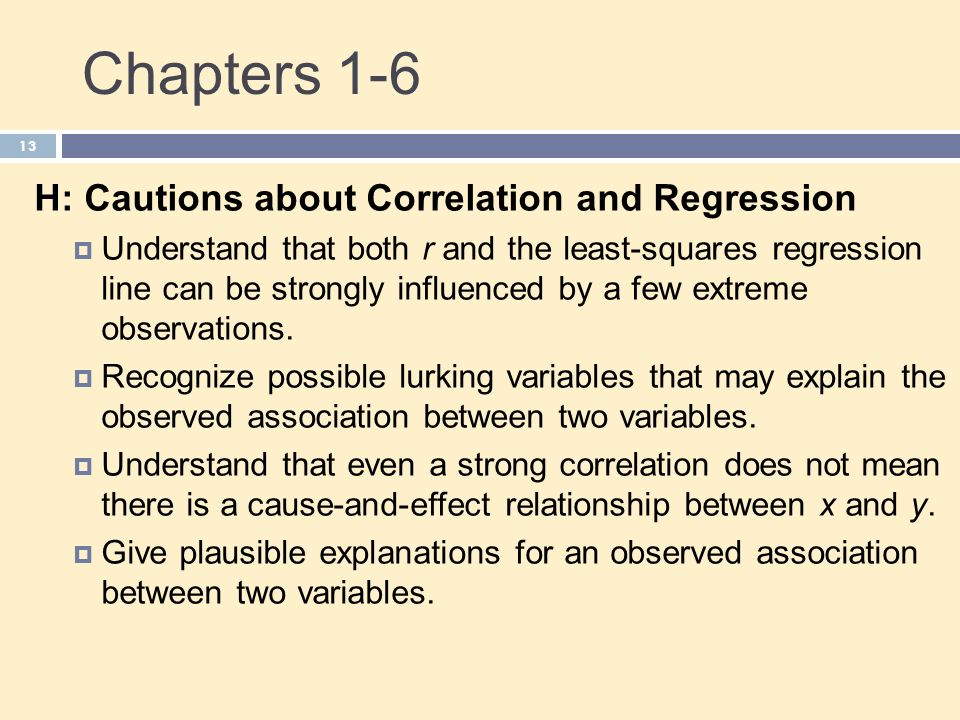 Chapters 1-6 H: Cautions about Correlation and Regression