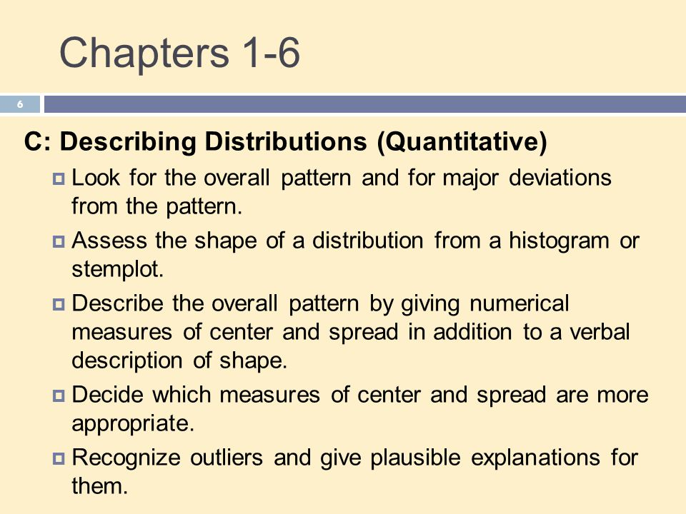 Chapters 1-6 C: Describing Distributions (Quantitative)