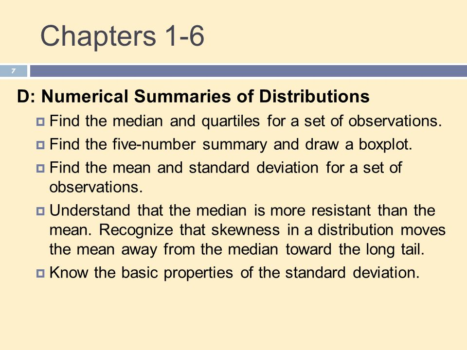 Chapters 1-6 D: Numerical Summaries of Distributions