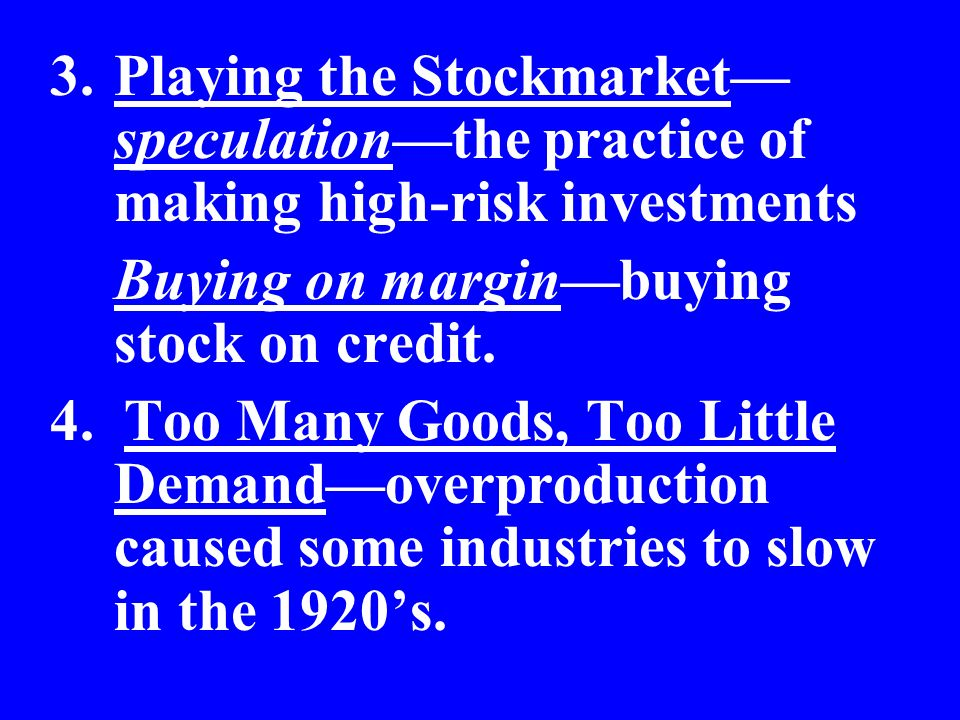 Playing the Stockmarket—speculation—the practice of making high-risk investments