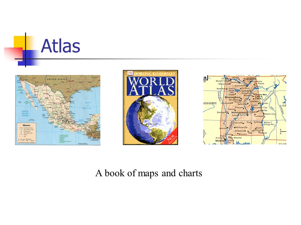 Atlas A book of maps and charts