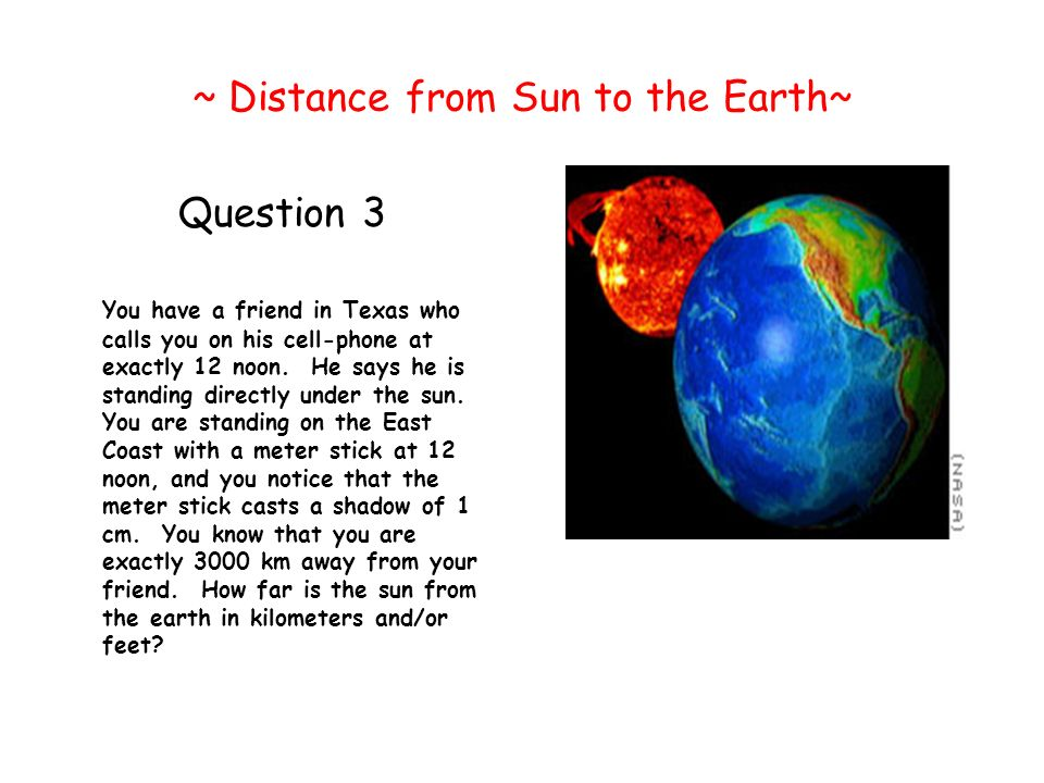 ~ Distance from Sun to the Earth~