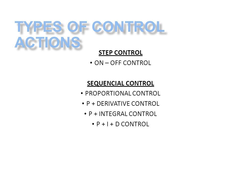 TYPES OF CONTROL ACTIONS