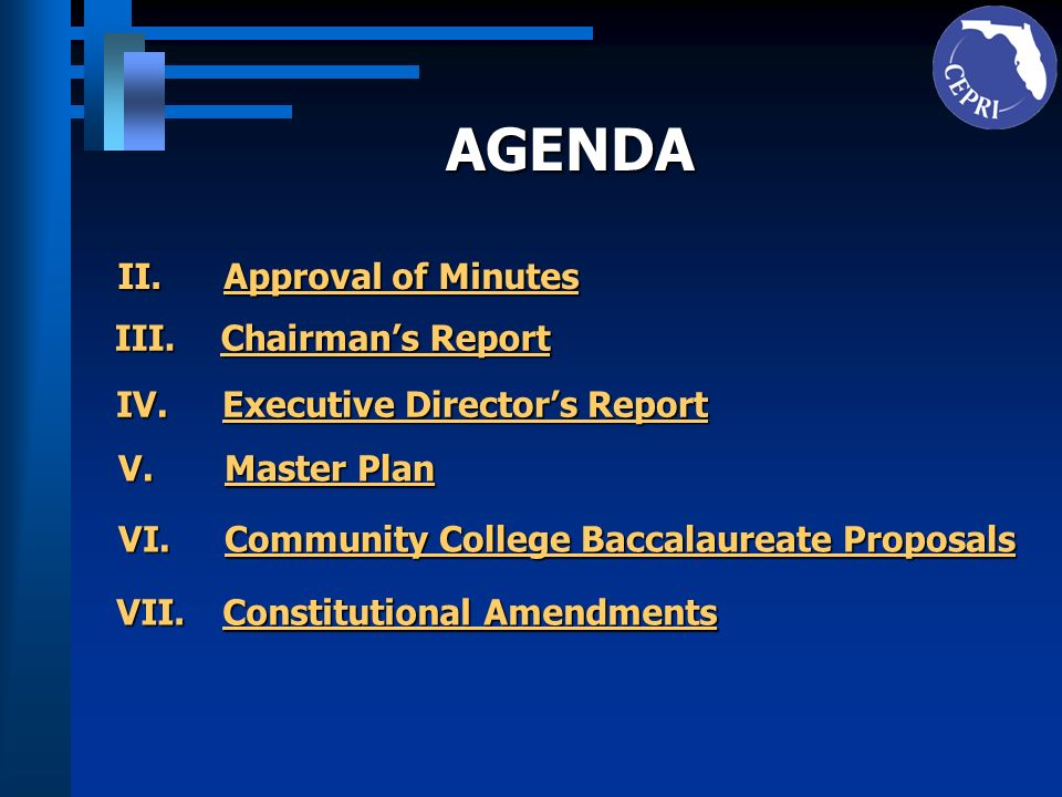AGENDA II. Approval of Minutes III. Chairman's Report