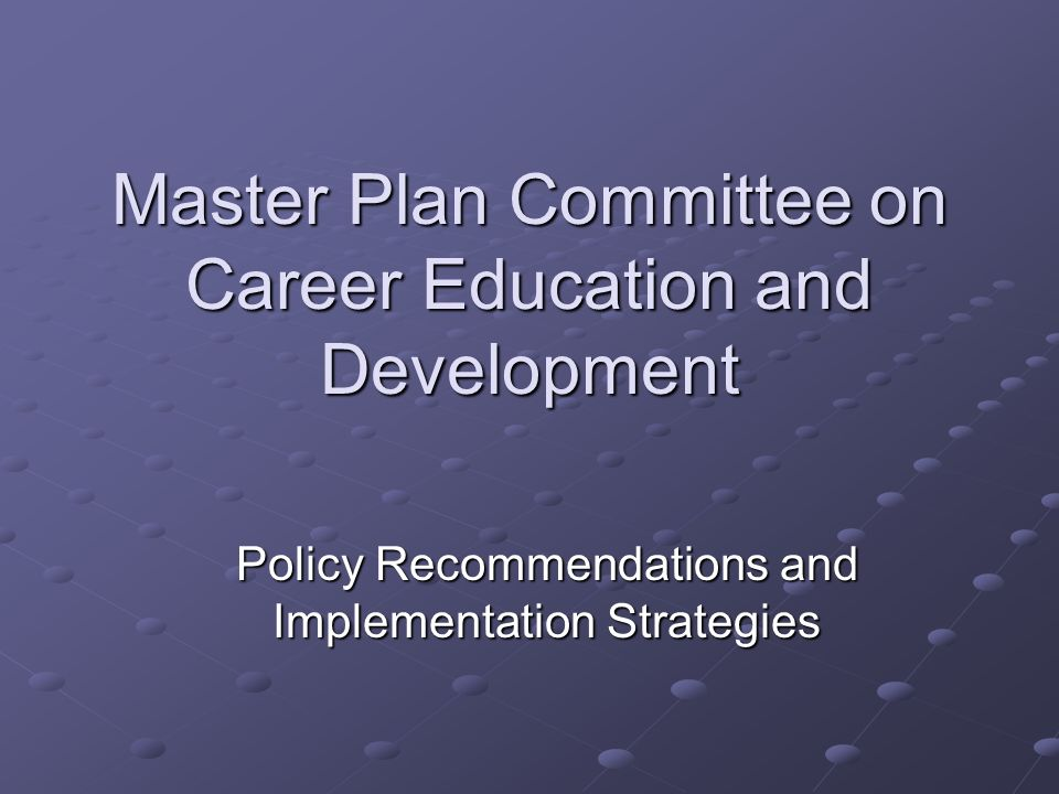 Master Plan Committee on Career Education and Development